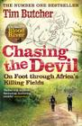 Chasing the Devil: On Foot Through Africa's Killing Fields Cover Image
