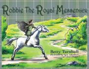 Robbie the Royal Messenger Cover Image