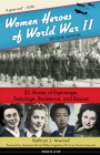Women Heroes of World War II: 32 Stories of Espionage, Sabotage, Resistance, and Rescue (Women of Action) Cover Image