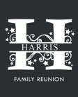 Harris Family Reunion: Personalized Last Name Monogram Letter H Family Reunion Guest Book, Sign In Book (Family Reunion Keepsakes) Cover Image