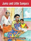 Juma and Little Sungura: The Tanzania Juma Stories (Kids' Books from Here and There) Cover Image