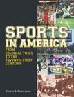 Sports in America from Colonial Times to the Twenty-First Century: An Encyclopedia: An Encyclopedia Cover Image
