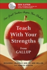 Teach With Your Strengths: How Great Teachers Inspire Their Students Cover Image