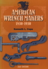 American Wrench Makers 1830-1930, Second Edition Cover Image