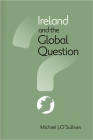 Ireland and the Global Question (Irish Studies) Cover Image