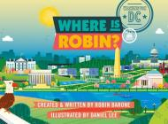 Where Is Robin? Washington, DC Cover Image