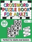 Crossword Puzzle Book For Adults: 80 Easy-To-Read Crossword Puzzles Book For Adults Women Men Medium To Difficult Level Cover Image
