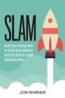 Slam: Build your startup idea or early stage business with the Startup Launch Assistance Map Cover Image