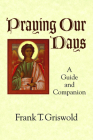 Praying Our Days: A Guide and Companion Cover Image