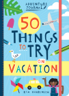 Adventure Journal: 50 Things to Try on Vacation Cover Image
