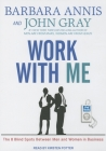 Work with Me: The 8 Blind Spots Between Men and Women in Business Cover Image