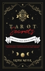 Tarot Secrets: The Little, Magic Book of Tarots: The Little, Magic Book of Tarot: The Little Magic World of Tarot Cover Image