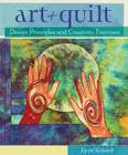 Art + Quilt: Design Principles and Creativity Exercises Cover Image