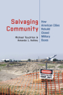 Salvaging Community: How American Cities Rebuild Closed Military Bases Cover Image