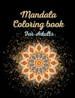 Mandala coloring book for adults: Get Creative, Relax, and Have Fun coloring Cover Image