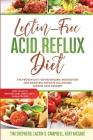 Lectin-Free Acid Reflux Diet: The Proven Diet For Heartburn, Indigestion and Bariatric Patients Following Weight Loss Surgery: With Kent McCabe, Emm Cover Image