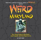 Weird Maryland: Your Travel Guide to Maryland's Local Legends and Best Kept Secrets Cover Image