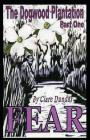 The Dogwood Plantation: Fear Cover Image