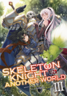Skeleton Knight in Another World (Light Novel) Vol. 3 Cover Image