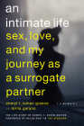 An Intimate Life: Sex, Love, and My Journey as a Surrogate Partner Cover Image