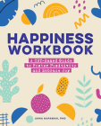 Happiness Workbook: A Cbt-Based Guide to Foster Positivity and Embrace Joy Cover Image