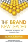 The Brand New Leader: Recognizing the Impact of Your Leadership Brand Cover Image