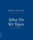 What Do We Know: Poems And Prose Poems Cover Image