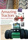 Amazing Tractors: Facts and Trivia Cover Image