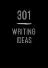 301 Writing Ideas: Creative Prompts to Inspire Prose (Creative Keepsakes #2) Cover Image