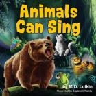 Animals Can Sing: A Forest Animal Adventure and Children's Picture Book Cover Image