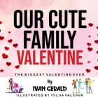 Our Cute Family Valentine, the Biggest Valentine Ever Cover Image