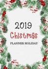 2019 Christmas planner holiday: Preparation for party of chistian day and merry christmas organizer, Gift List, Calendar, Budget Party Planner, Bucket Cover Image
