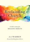 Reclaiming Church: A Call to Action for Religious Rejects Cover Image
