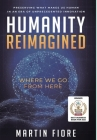 Humanity Reimagined: Where We Go From Here Cover Image