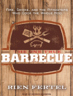 The One True Barbecue: Fire, Smoke, and the Pitmasters Who Cook the Whole Hog Cover Image