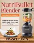 NutriBullet Blender Cookbook for Beginners Cover Image
