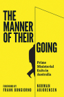 The Manner of Their Going: Prime Ministerial Exits from Lynne to Abbott Cover Image