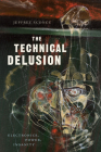 The Technical Delusion: Electronics, Power, Insanity Cover Image