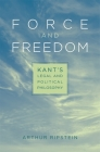 Force and Freedom: Kant's Legal and Political Philosophy Cover Image