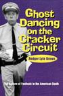 Ghost Dancing on the Cracker Circuit: The Culture Festivals in the American South Cover Image