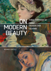 On Modern Beauty: Three Paintings by Manet, Gauguin, and Cézanne Cover Image