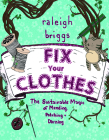 Fix Your Clothes: The Sustainable Magic of Mending, Patching, and Darning Cover Image