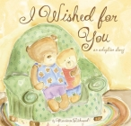 I Wished for You: An Adoption Story Cover Image
