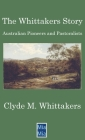 The Whittakers Story: Australian Pioneers and Pastoralists Cover Image