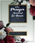 The Prayer Journal To Grace: A 3 Month Guide to Prayer, with Phraise, and Thanks. Cover Image
