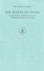 The Sultan of Vezirs: The Life and Times of the Ottoman Grand Vezir Mahmud Pasha Angeloviů (1453-1474) (Ottoman Empire and Its Heritage #24) Cover Image