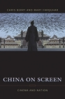 China on Screen: Cinema and Nation (Film and Culture) Cover Image