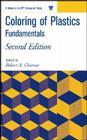 Coloring of Plastics: Fundamentals (Society of Plastics Engineers Monographs #28) Cover Image