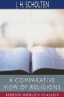 A Comparative View of Religions (Esprios Classics) Cover Image