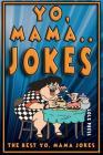 Yo Mama Jokes: The Best Yo Mama Joke Cover Image